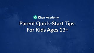 Parent Quick-Start Tips: For Kids Ages 13+