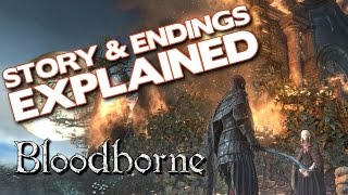 Bloodborne Lore - Story And Endings Explained