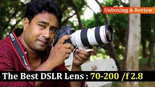 Canon 70-200 mm f 2.8 zoom lens for DSLR | Unboxing & Review | Detail Specifications