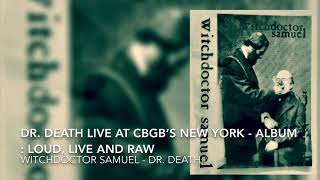 Witchdoctor Samuel- Dr. Death LIVE