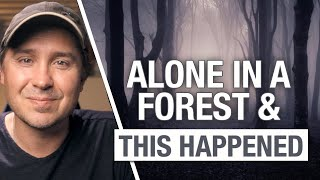 This Happened: Alone In A Forest (Catholic)