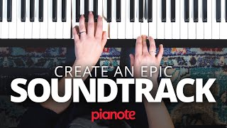Create Your Own Epic Movie Soundtrack On The Piano