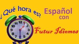 Испанский язык. Урок 23. Который час? ¿Qué hora es?