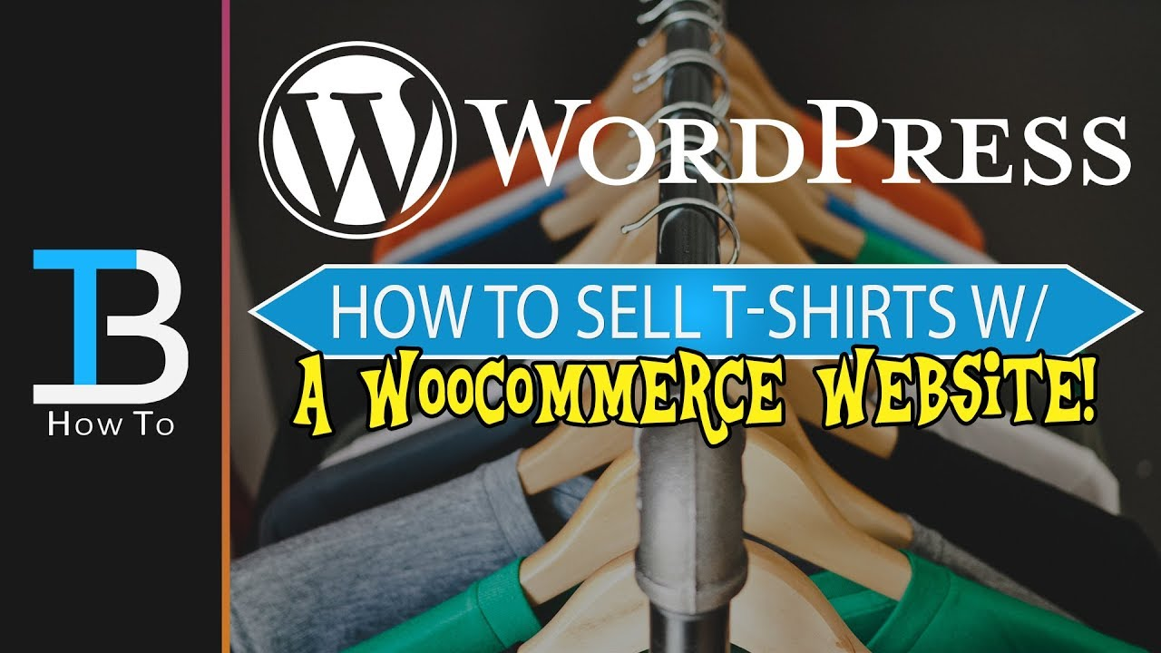 1962f5ba How To Sell T-Shirts on WordPress using WooCommerce (How To Sell T-Shirts  Online!)