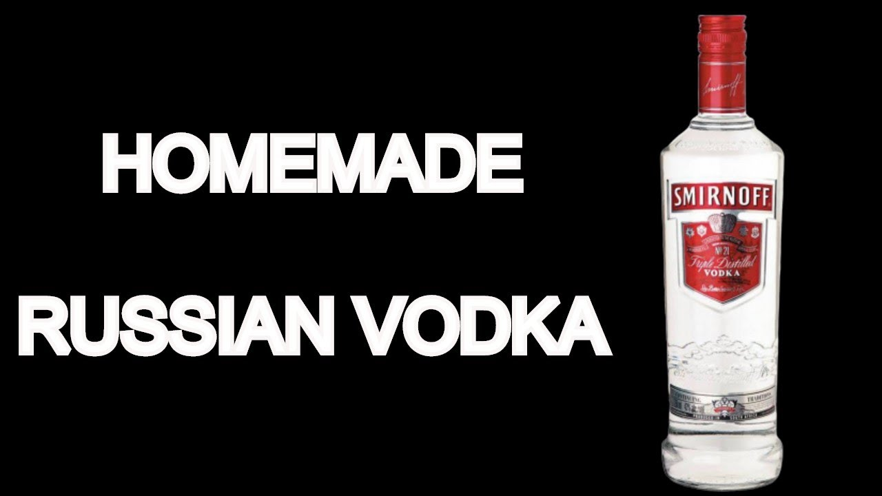 HOW TO MAKE RUSSIAN VODKA    HOMEMADE RUSSIAN VODKA  