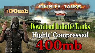 400mb Highly Compressed Infinite Tanks Android game Mod apk+data | Offline Android Game 2018