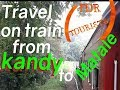 Kandy to Matale on train Most beautiful places in Sri Lanka