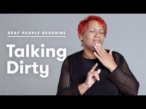 Deaf People Talk Dirty