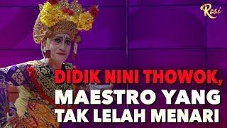Download lagu Didik Nini Thowok Maestro yang Tak Lelah Menari Dari Sabang Sai Merauke ROSI MP3