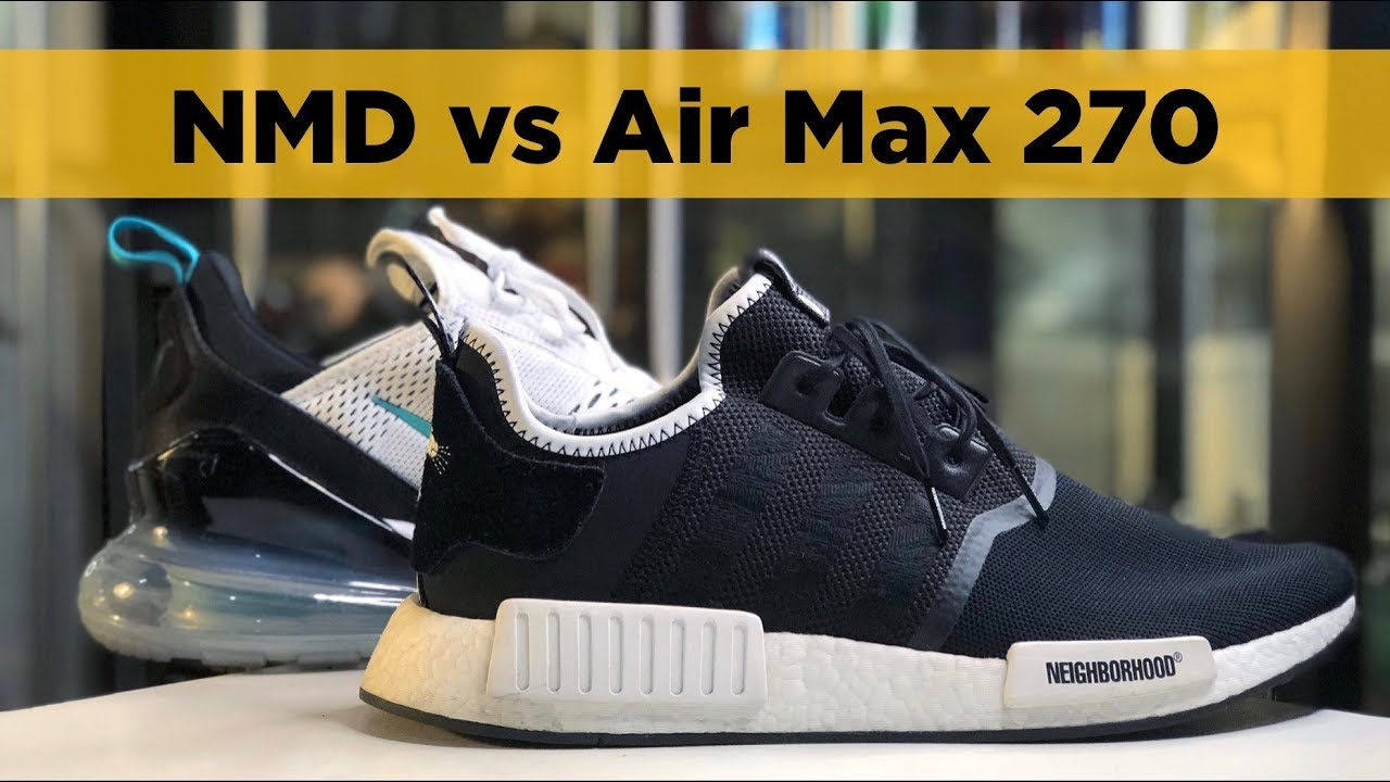 ffec9637c0b2 adidas NMD vs Nike Air Max 270  Which One to Get  - YouTube