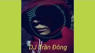 Nhạc dance - Dj Trần Đông