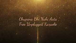 Chhupana Bhi Nahin Aata | Free Unplugged Karaoke | Lyrics | Demand Music | Nelson Mudliar