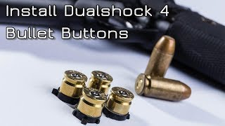 How to install Dualshock 4 Bullet Buttons