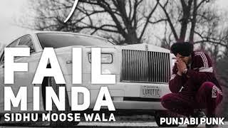 Fail (FULL SONG) - Minda - Sidhu Moose Wala - Byg Byrd - New Punjabi Song 2018