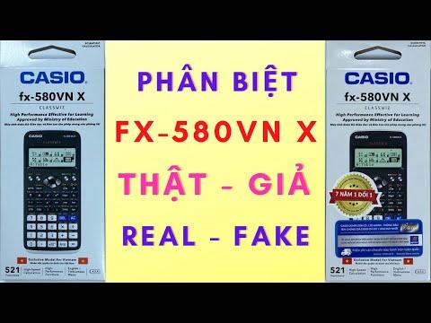 Phân biệt máy tính Casio FX-580VNX thật - giả (Real Fake) mới nhất