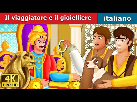 il-viaggiatore-e-il-gioielliere-|-the-traveller-and-the-jeweller-story-|-fiabe-italiane