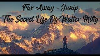 Far Away - Junip (Lyric Video) | From The Secret Life of Walter Mitty