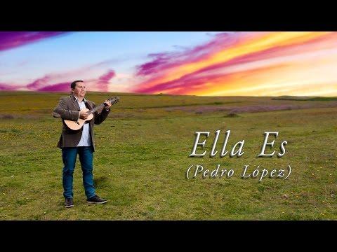 ELLA ES - Pedro López