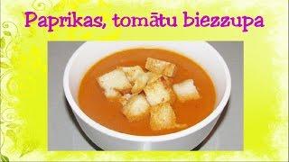 Paprikas, tomātu biezzupa ar grauzdiņiem. Video recepte. 48. sērija