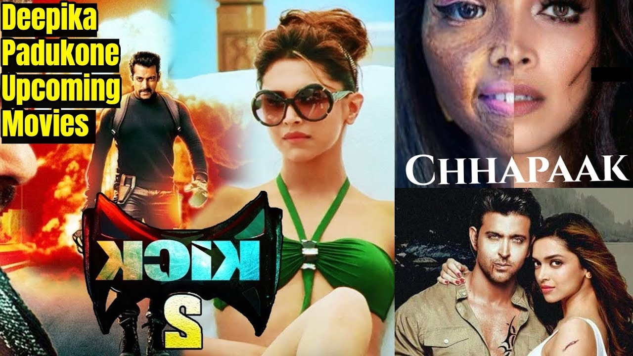 Deepika Padukone Upcoming Movies 2019 And 2020 With Cast ...