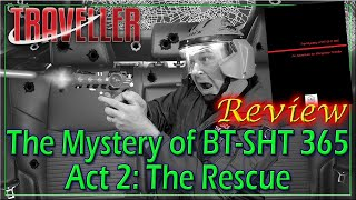 Mystery of BT-SHT 365: Act 2 - The Rescue