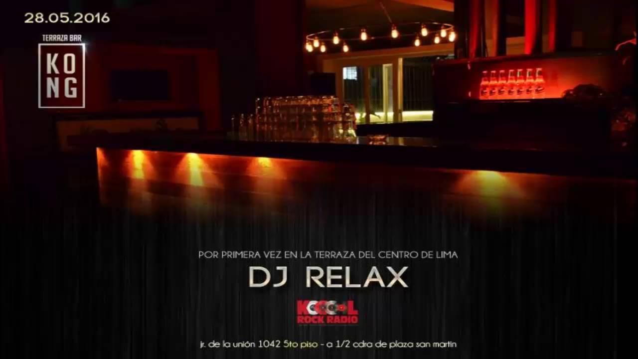 Dj Relax Kong Terraza Bar Sábado 28 De Mayo 2016