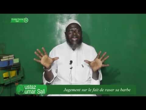 Le jugement sur le fait de Raser sa BARBE à Sourou Oustaz Oumar SALL