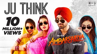 Ju Think - Ambarsariya | Diljit Dosanjh, Navneet, Monica | Latest Punjabi Movie Song 2016 thumbnail