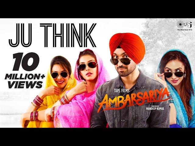 Ju Think - Video Song | Ambarsariya | Diljit Dosanjh, Navneet, Monica | Latest Punjabi Movie