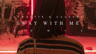 Saweetie & Galxara - Sway With Me  (Remix)