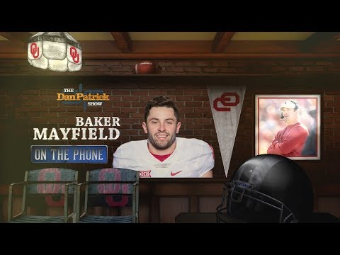 Oklahoma Sooners QB Baker Mayfield on The Dan Patrick Show | Full Interview | 8/25/17