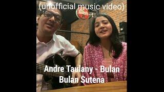 Andre Taulany - Bulan [with Bulan Sutena] (unofficial music video)
