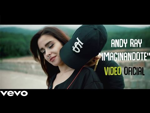 Andy Ray  - Imaginandote (Official Music Video)