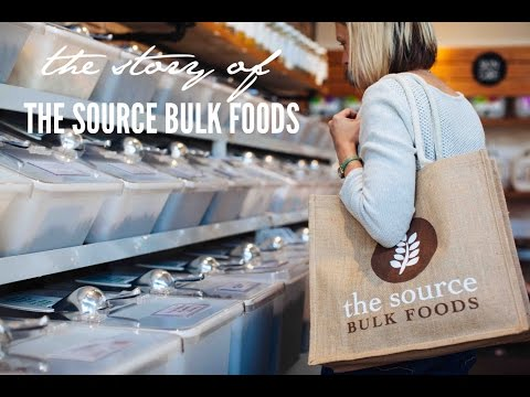 Shopping Without Waste - The Story of The Source Bulk Foods