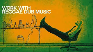Let's Work with Reggae Dub - Relaxing Sound - Relaxing Sound