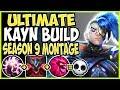 ULTIMATE KAYN BUILD SEASON 9 MONTAGE! UNLIMITED ULTIMATES KAYN! TOP LANE Kayn build Season 9