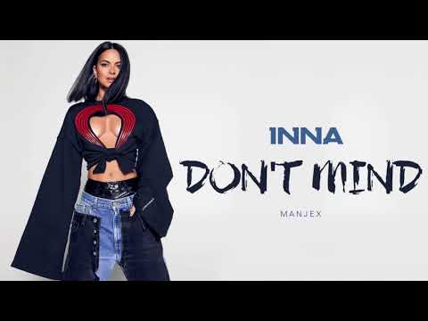 INNA - Don't Mind | Manjex Remix