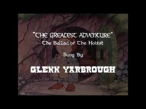 """The Greatest Adventure""...The Ballad Of The Hobbit"
