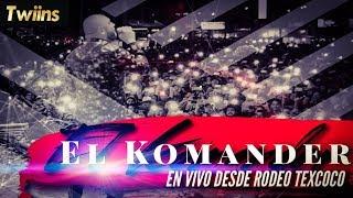 """Alfredo Rios El Komander - En vivo desde Rodeo Texcoco - """" Borracho y escandaloso """""""