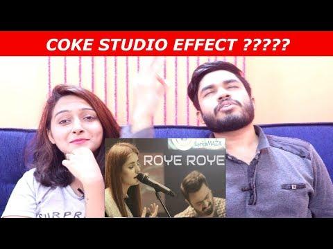 Indians Reacting to Coke Studio ROYE ROYE (Pakistan)