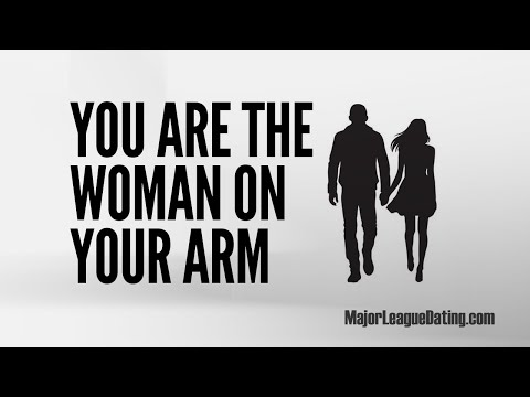 FAST DATING TIP - YOU ARE THE WOMAN ON YOUR ARM - MAJORLEAGUEDATING.COM