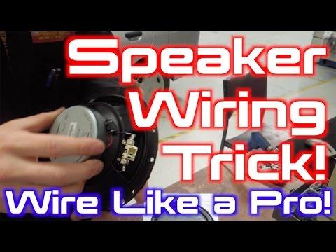 Professional Speaker Wiring Trick!