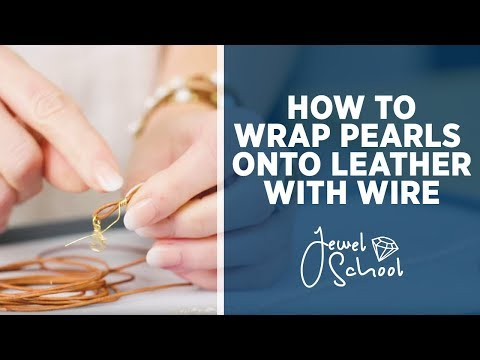 Wrapping Pearls Onto Leather With Wire | Jewelry 101