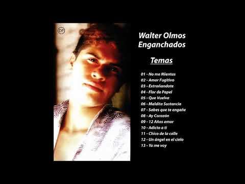 Walter Olmos - Enganchado De Sus Mejores Temas!