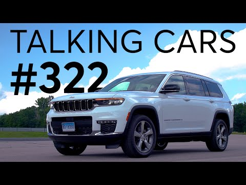 2021 Jeep Grand Cherokee First Impressions; 2023 Nissan Z Preview | Talking Cars #322
