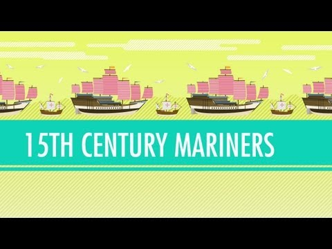 Columbus, de Gama, and Zheng He! 15th Century Mariners. Crash Course: World History #21