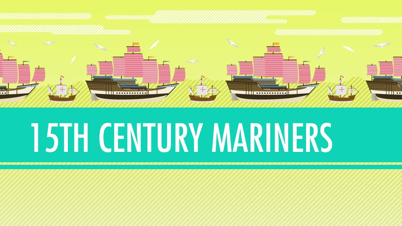 Columbus, de Gama, and Zheng He! 15th Century Mariners. Crash Course: World History 21