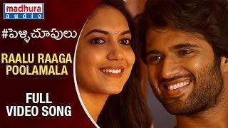 Pelli Choopulu Telugu Movie Songs   Raalu Raaga Poolamala Full HD Video Song   Vijay   Ritu Varma