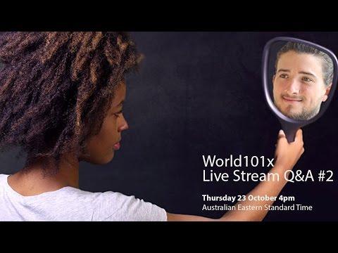 WORLD101x Livestream Q&A Session 2