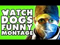 Watch Dogs Funny Montage!